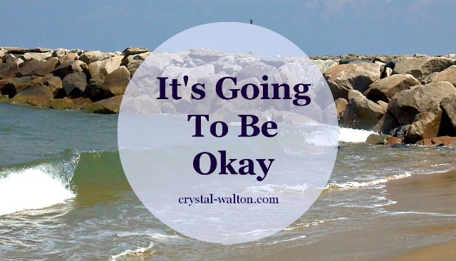 Its Going to Be Okay
